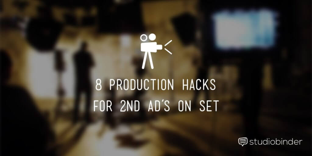 8 Production Hacks for a 2nd AD on a Film Set