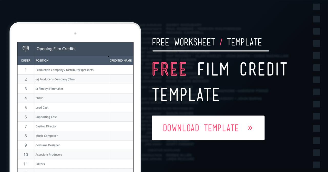 free film credits order template and worksheet studiobinder