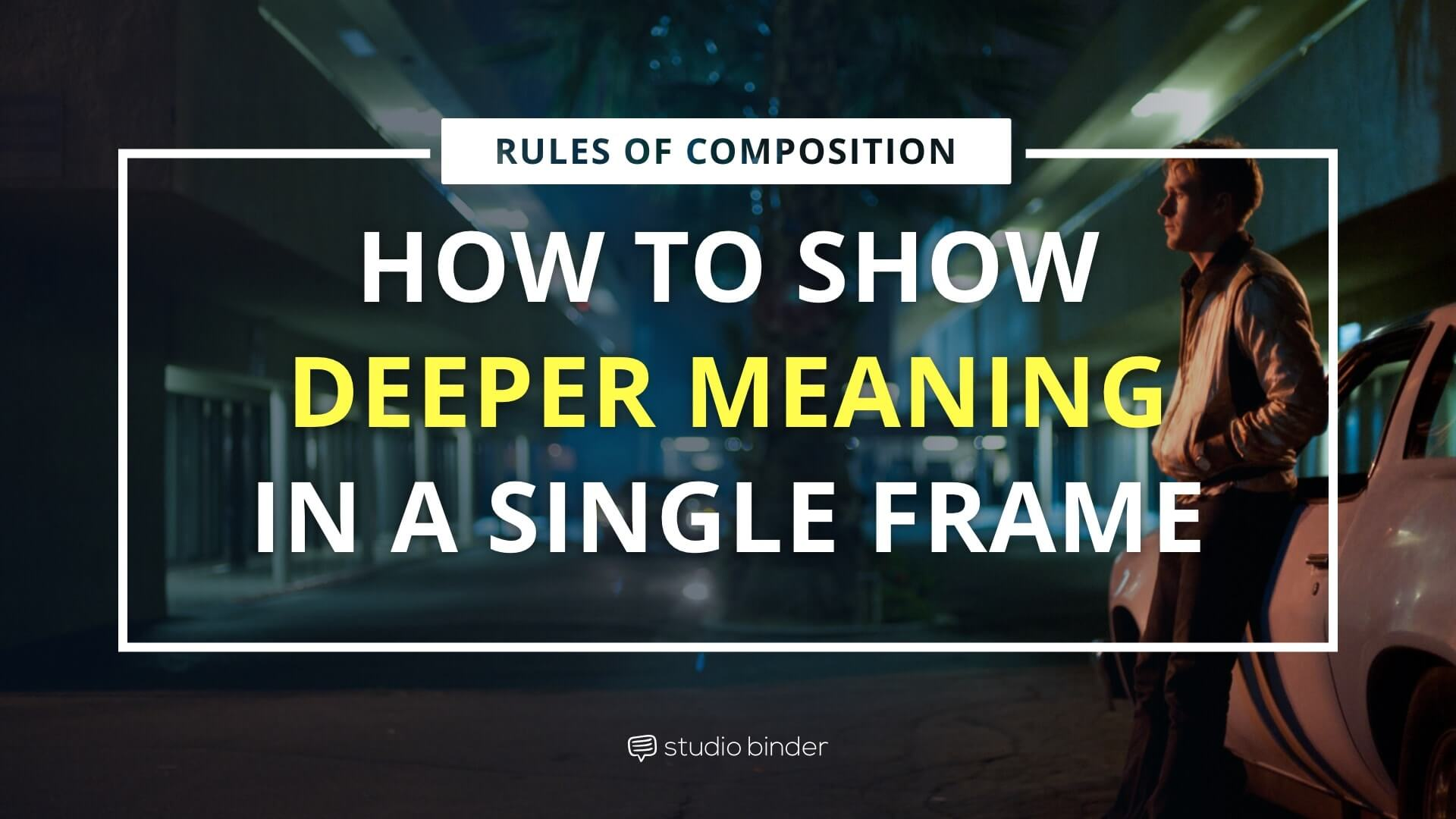 Rules of Composition - How to Show Deeper meaning in a Single Frame - StudioBinder
