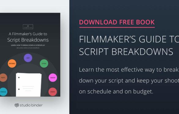 A Filmmakers Guide to Script Breakdowns - Download Free Ebook - StudioBinder