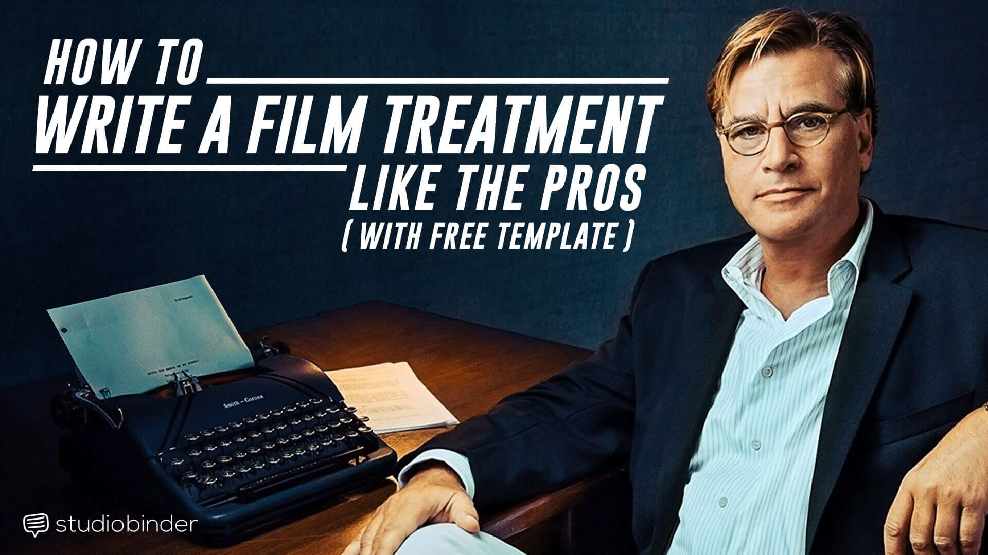 Free Film Treatment Template - How to Write a Film Treatemnt Like a Pro - StudioBinder