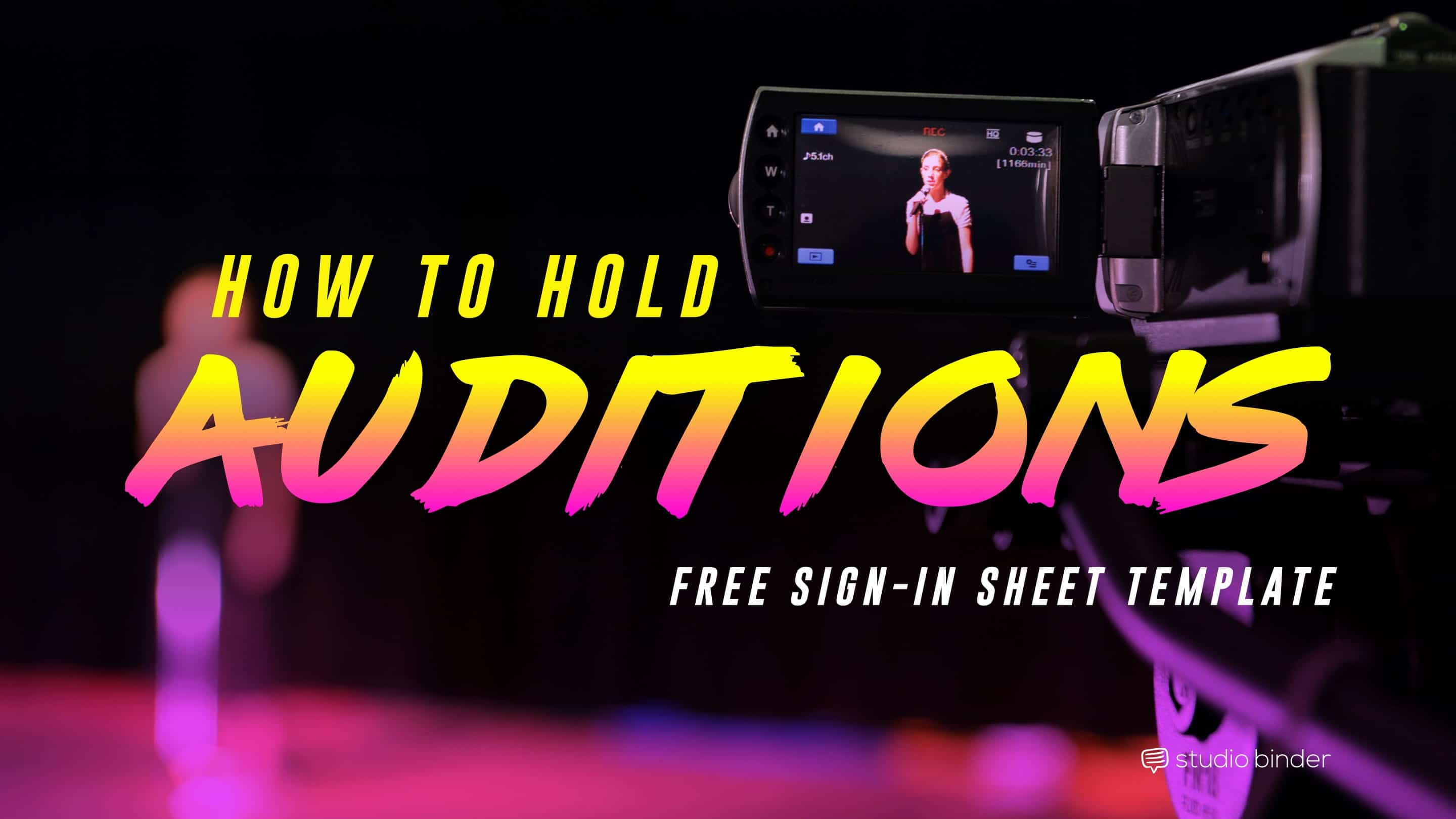 A Step-by-Step Guide to Holding Auditions [FREE Audition Form Template]