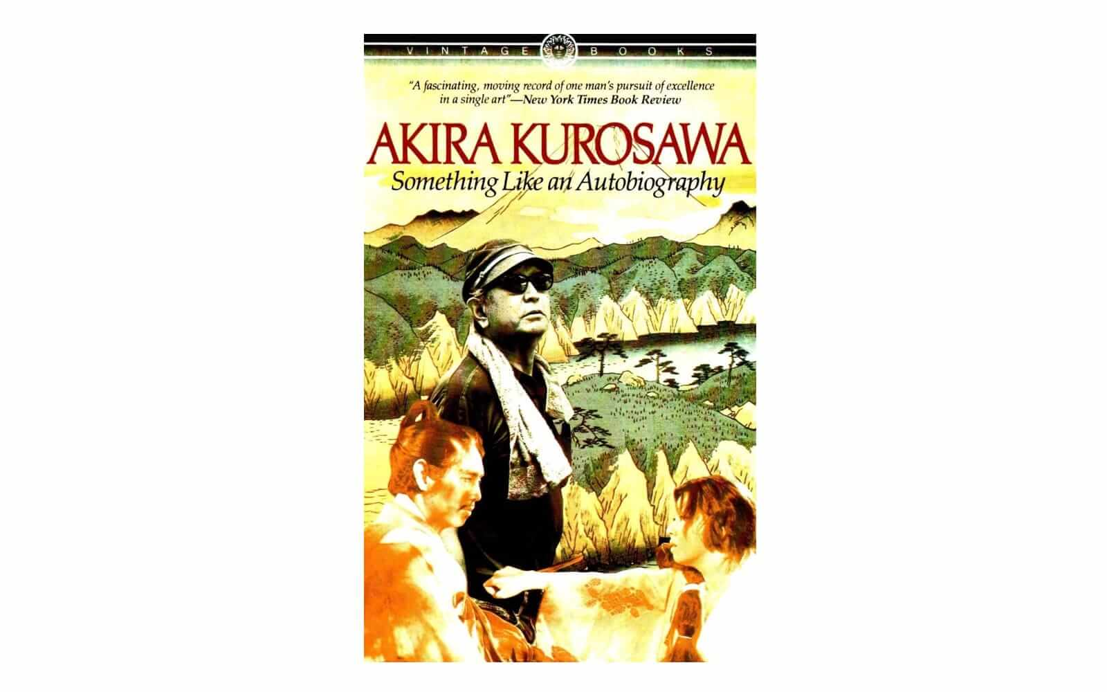 Best Filmmaking Books - The Filmmakers Handbook - Akira Kurosawa - Something Like An Autobiography - StudioBinder