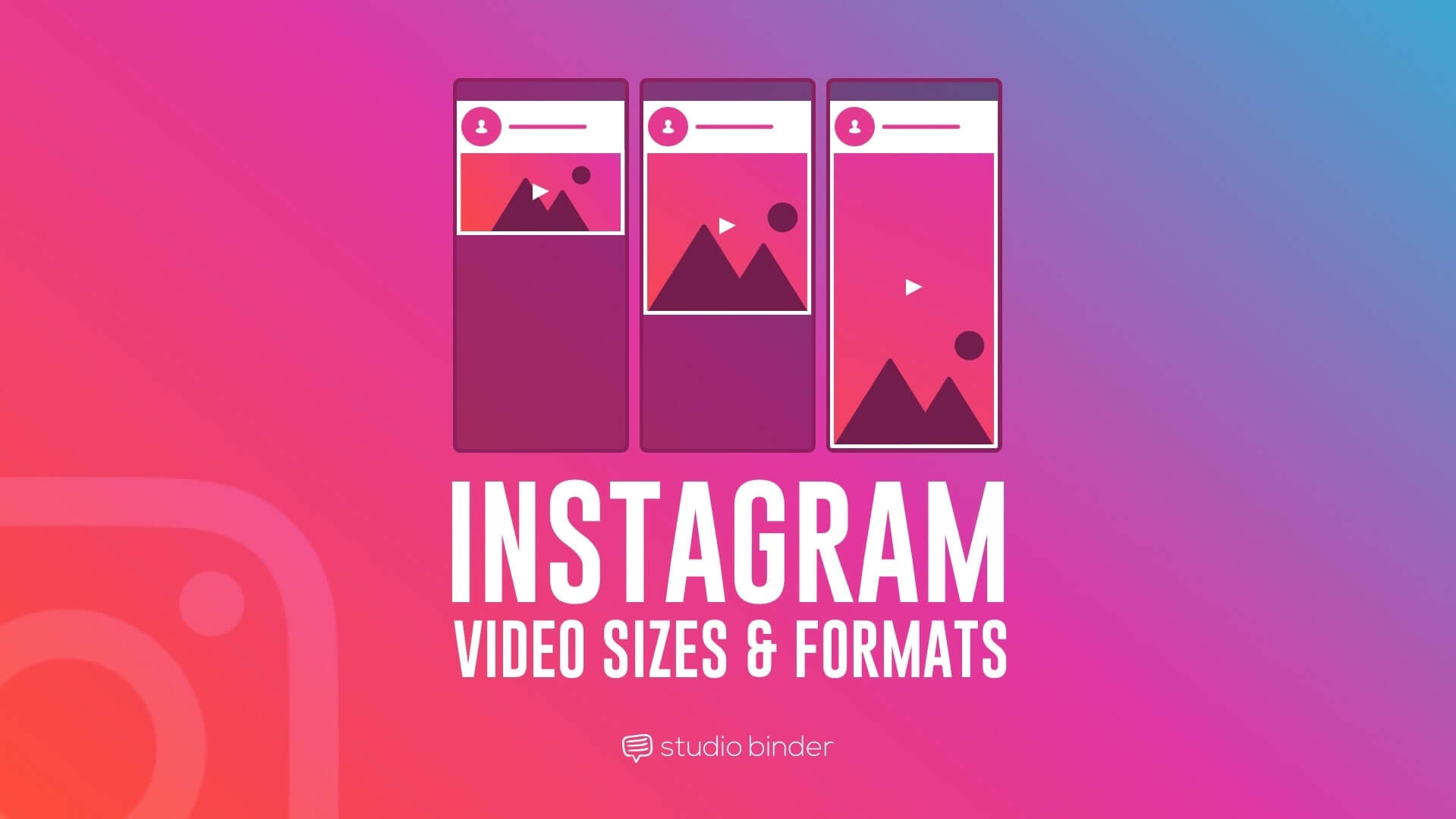 The Complete Guide to Instagram Video Size & Formats [FREE Template]