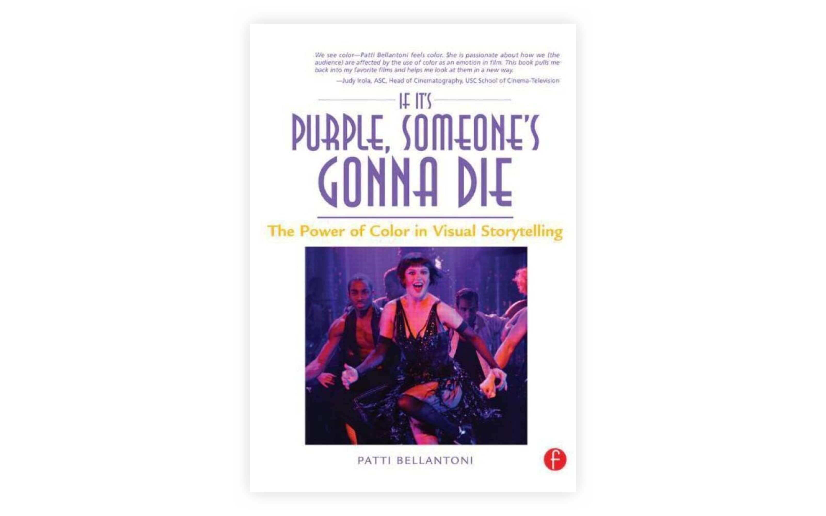 Best Screenwriting Books - Film Direction Books - If It's Purple Someone's Gonna Die by Patti Bellatoni - Film Production Books - StudioBinder