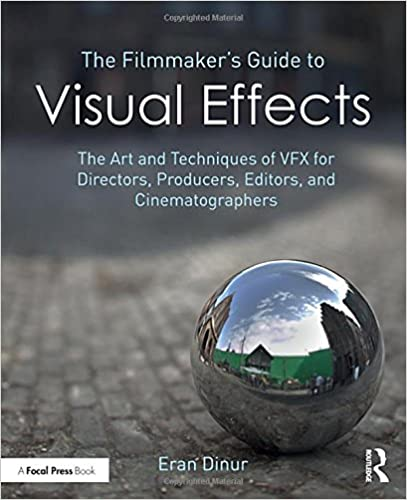 Best Cinematography Books - Eran Dinur - The Filmmaker's Guide to Visual Effects
