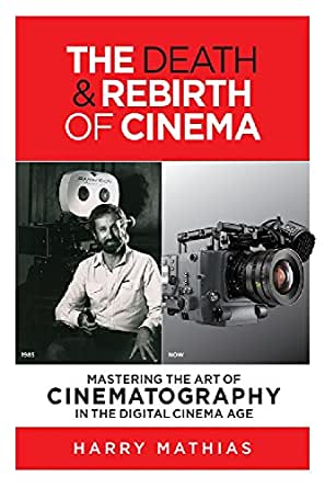 Best Cinematography Books - Harry Mathias - The Death & Rebirth of Cinema