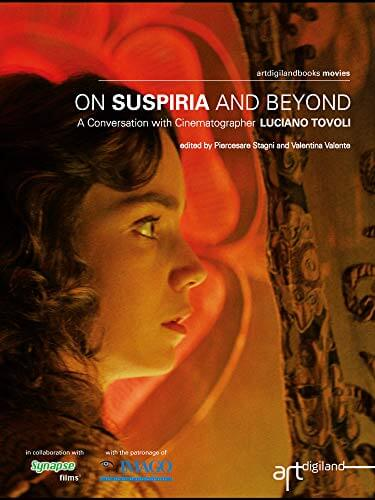 Best Cinematography Books - Luciano Tovoli - On Suspiria and Beyond