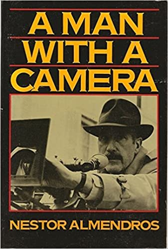 Best Cinematography Books - Nestor Almendros - A Man with a Camera