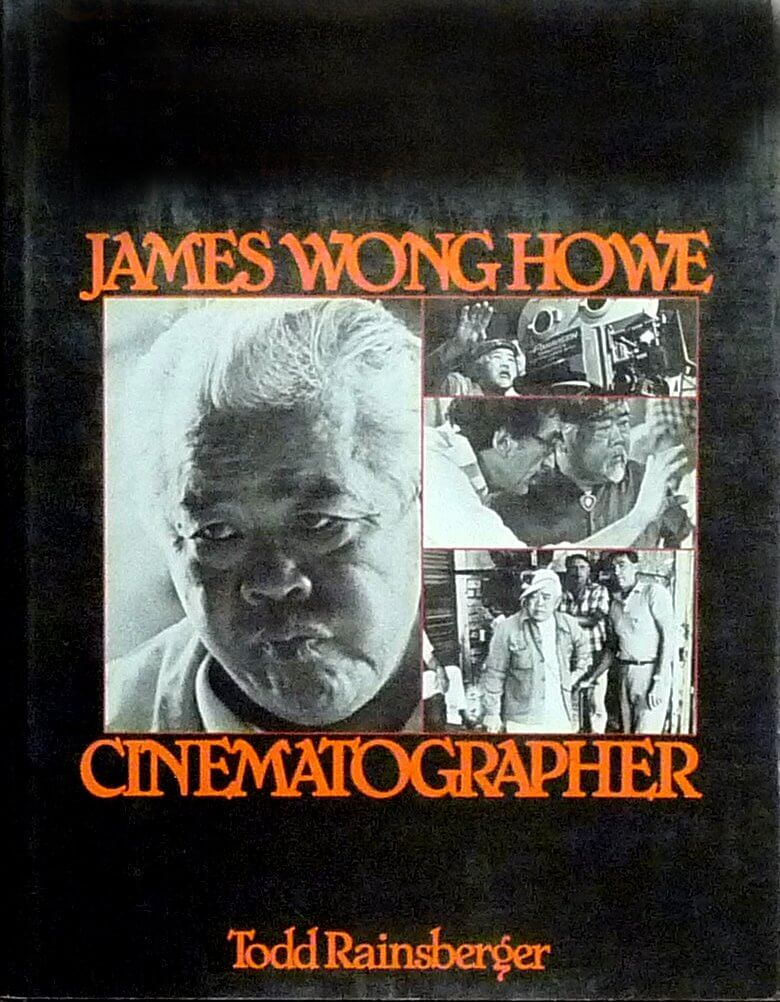 Best Cinematography Books - Todd Rainsberger - James Wong Howe Cinematographer