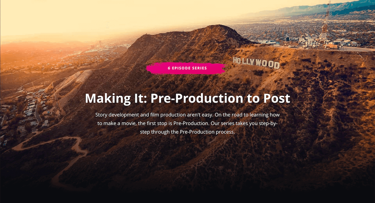 Making It: Pre-Production to Post